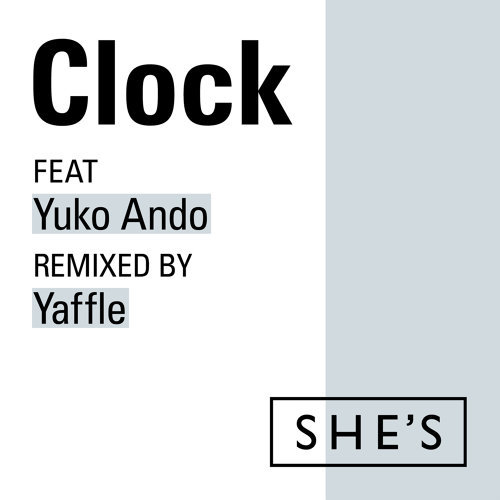 Clock feat. 安藤裕子 Remixed by Yaffle - Yaffle Remix