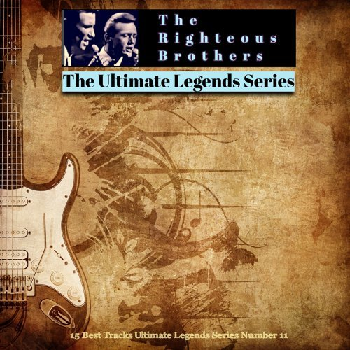 The Righteous Brothers - The Ultimate Legends Series - 15 Best Tracks Ultimate Legends Series Number 11