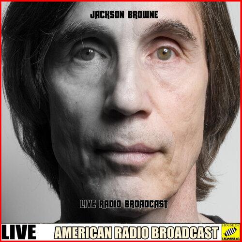 Jackson Browne - Live Radio Broadcast - Live