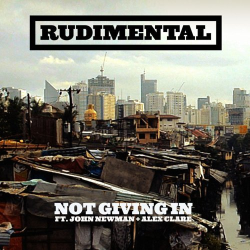 Not Giving In (feat. John Newman & Alex Clare) - feat. John Newman & Alex Clare