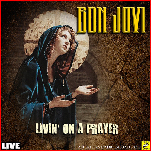 Livin' On A Prayer - Live