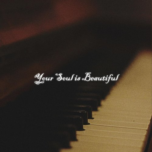 Your Soul Is Beautiful