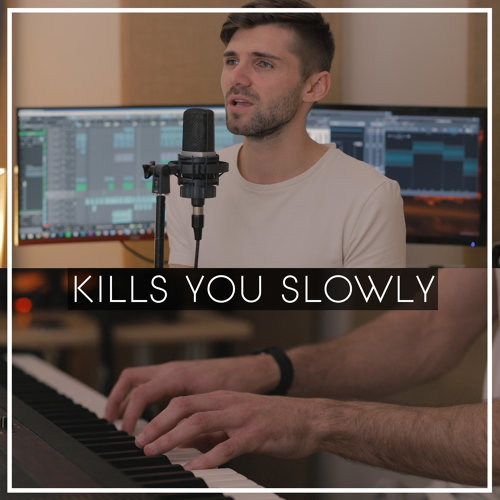 Kills You Slowly (Acoustic)
