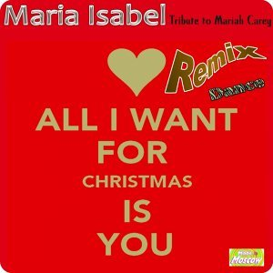 All I Want for Christmas Is You (Dance Radio Edit Remix) - Tribute to Mariah Carey