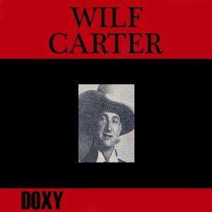 Wilf Carter - Doxy Collection