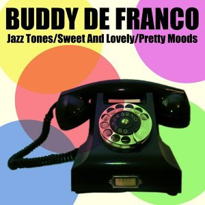 Jazz Tones / Sweet and Lovely / Pretty Moods