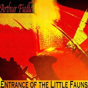 Entrance of the Little Fauns - Remastered