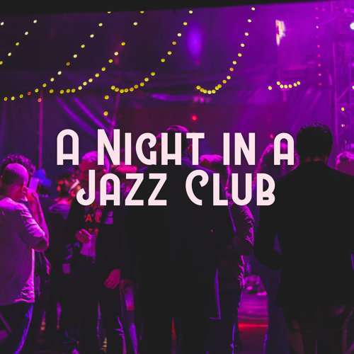 Chill Lounge Music Zone - A Night in a Jazz Club – Smooth