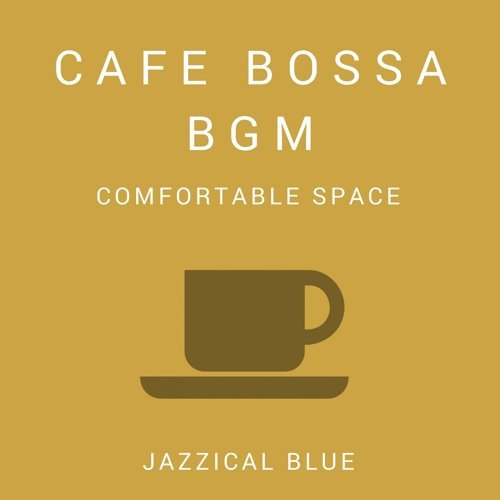 Cafe Bossa BGM - Comfortable Space
