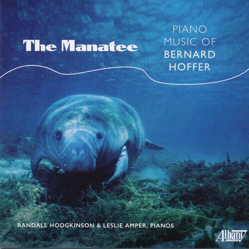The Manatee: Piano Music of Bernard Hoffer