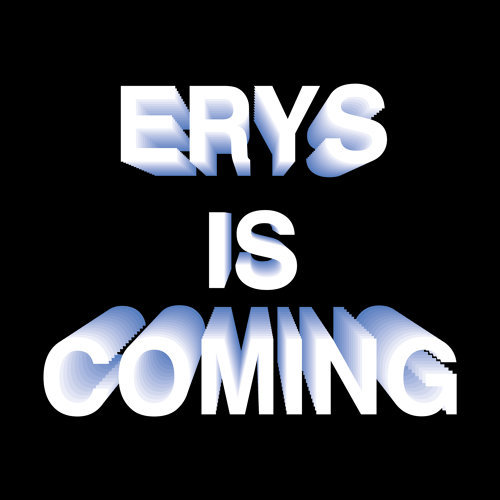 ERYS IS COMING