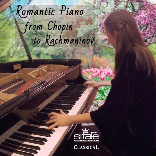 Romantic Piano from Chopin to Rachmaninov