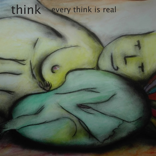 Every Think Is Real