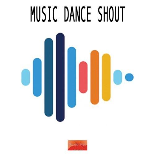 Music Dance Shout