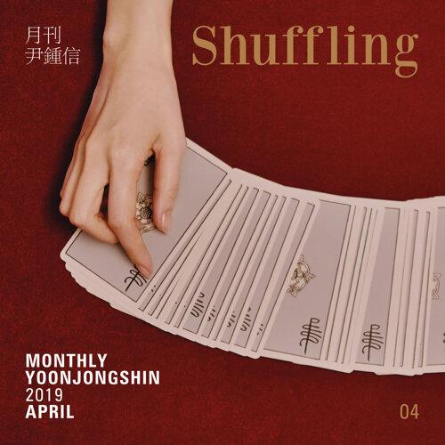 Shuffling - Monthly Project 2019 April Yoon Jong Shin