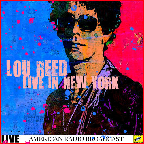 Lou Reed - Live in New York - Live