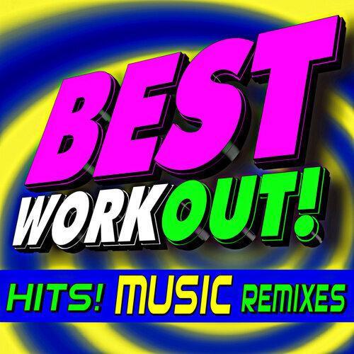 Best Workout! Hits! Music Remixes