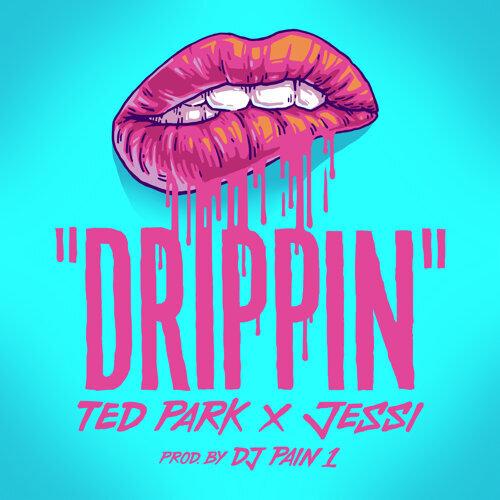 Drippin (feat. Jessi)