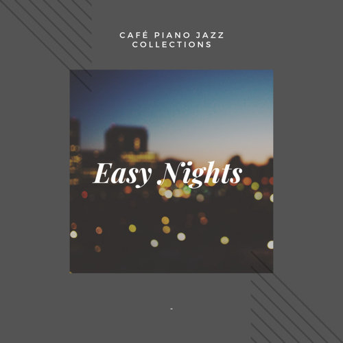 Café Piano Jazz Collections - Easy Nights