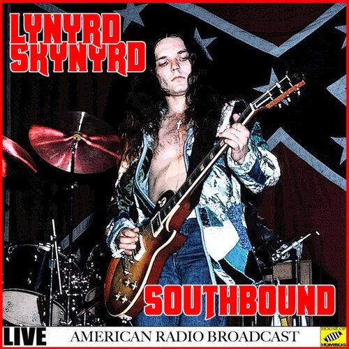 Lynyrd Skynyrd - Southbound Live - Live