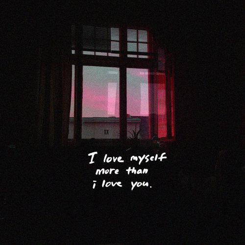 I Love Myself More Than I Love You