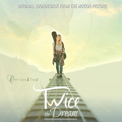 Twice the Dream (Original Soundtrack from the Motion Picture)