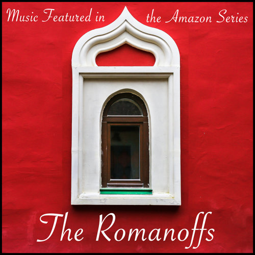 "The Romanoffs: Music Featured in the Amazon TV Series ""The Romanoffs"""