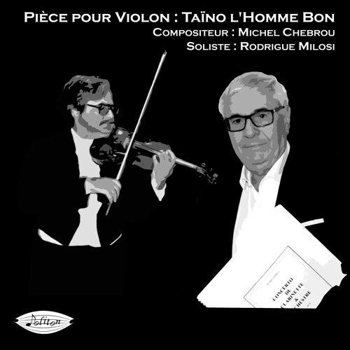 Pièce pour violon: Taïno l'homme bon