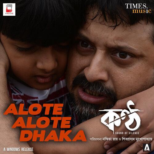 "Alote Alote Dhaka (From ""Konttho"") - Single"
