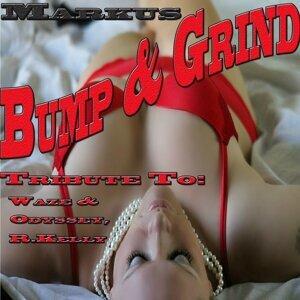 Bump & Grind: Tribute to Waze & Odyssey, R. Kelly