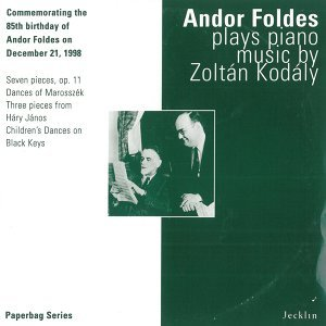 Andor Foldes Plays Piano Music by Zoltán Kodály