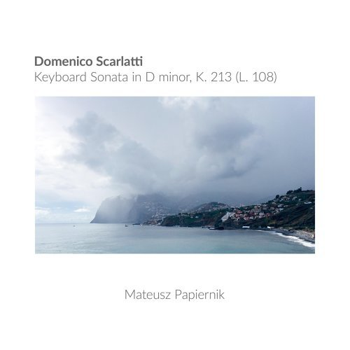 Domenico Scarlatti: Keyboard Sonata in D Minor, K. 213 (L. 108)