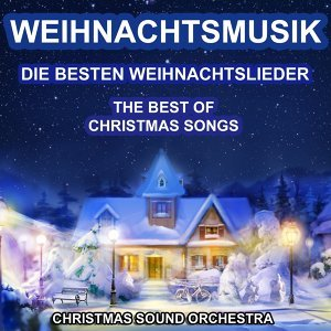 Weihnachtsmusik - The Best of Christmas Songs