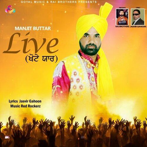 Manjit Buttar Live Khote Yaar
