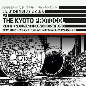 The Kyoto Protocol & Other Climate Considerations - Breaking Borders #2