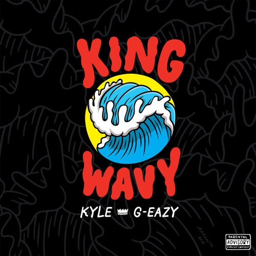 King Wavy (feat. G-Eazy)