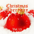 Christmas Everyday - Vol. 13