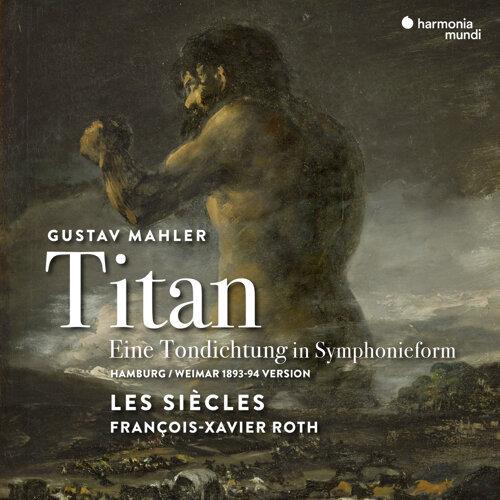 """Mahler: Symphony No. 1 in D Major """"Titan"""" (Hamburg-Weimar 1893-94 Version) - Live"""