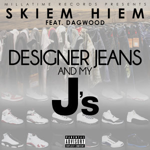 Designer Jeans and My J's (feat. Dagwood)