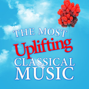 The Most Uplifting Classical Music