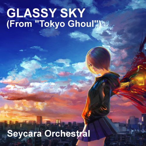 """Glassy Sky (From """"Tokyo Ghoul"""")"""