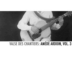 Valse des chantiers: Amédé Ardoin, Vol. 3