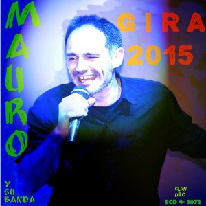 Mauro y Su Banda - Gira 2015