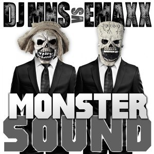 Monster Sound - DJ MNS vs. E-Maxx
