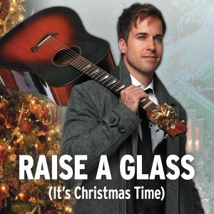 Raise a Glass (It's Christmas Time)