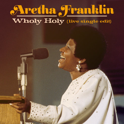 Wholy Holy (Live at New Temple Missionary Baptist Church, Los Angeles, January 13, 1972) - Single Edit