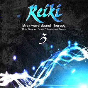 Reiki Brainwave Sound Therapy, Vol. 3 - Binaural Beats & Isochronic Tones