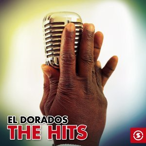 The El Dorados: The Hits
