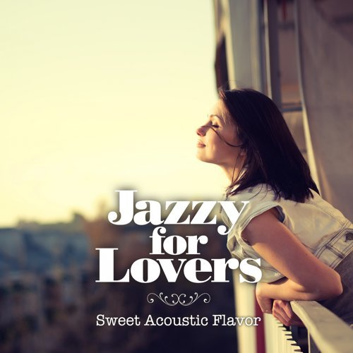 Jazzy for Lovers: Sweet Acoustic Flavor