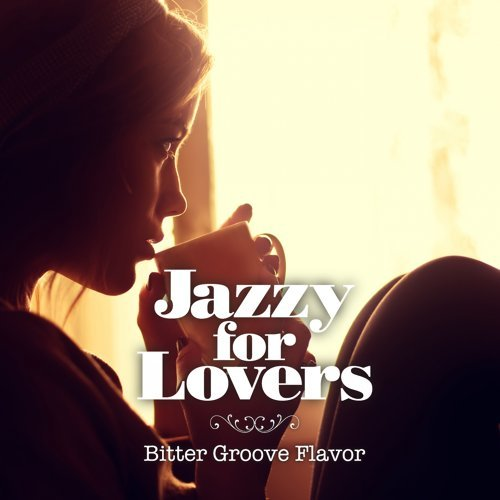 Jazzy for Lovers: Bitter Groove Flavor